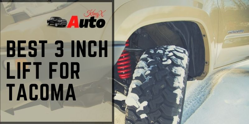 Best 3 Inch Lift for Tacoma