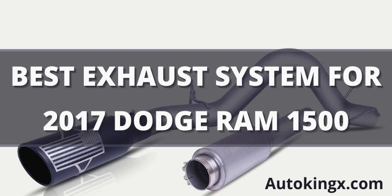 Best Exhaust System For The 2017 Dodge Ram 1500 Hemi