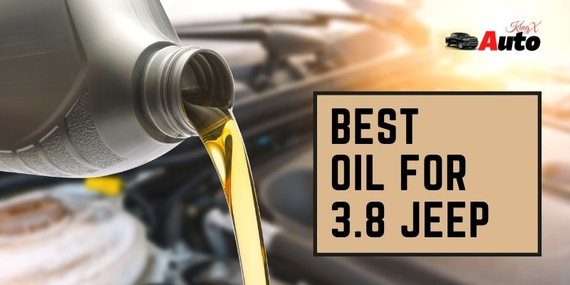 Best Oil For 3.8 Jeep