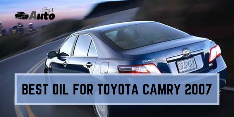 Best Oil For Toyota Camry 2007