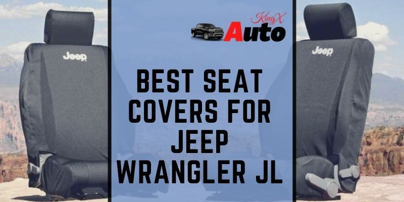 Best Seat Covers For Jeep Wrangler JL