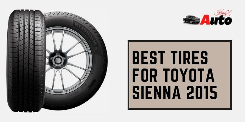 Best Tires For Toyota Sienna 2015