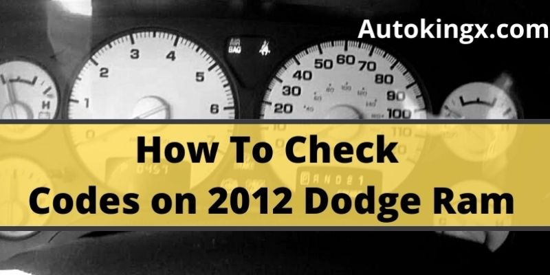 How to Check Codes on 2012 Dodge Ram
