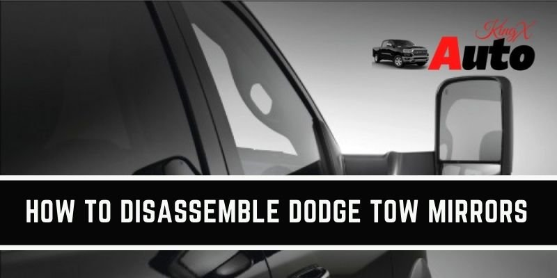 How to Disassemble Dodge Tow Mirrors