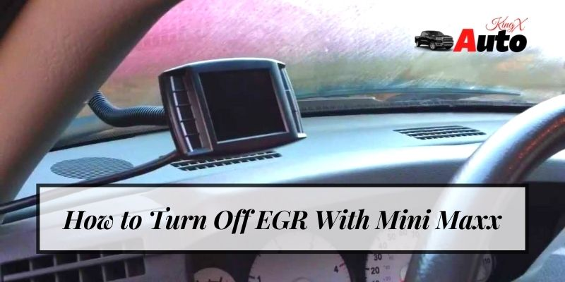 How to Turn Off EGR With Mini Maxx